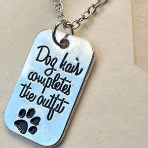 Jewelry - Dog 🐶 hair completes the outfit- dog tag Necklace